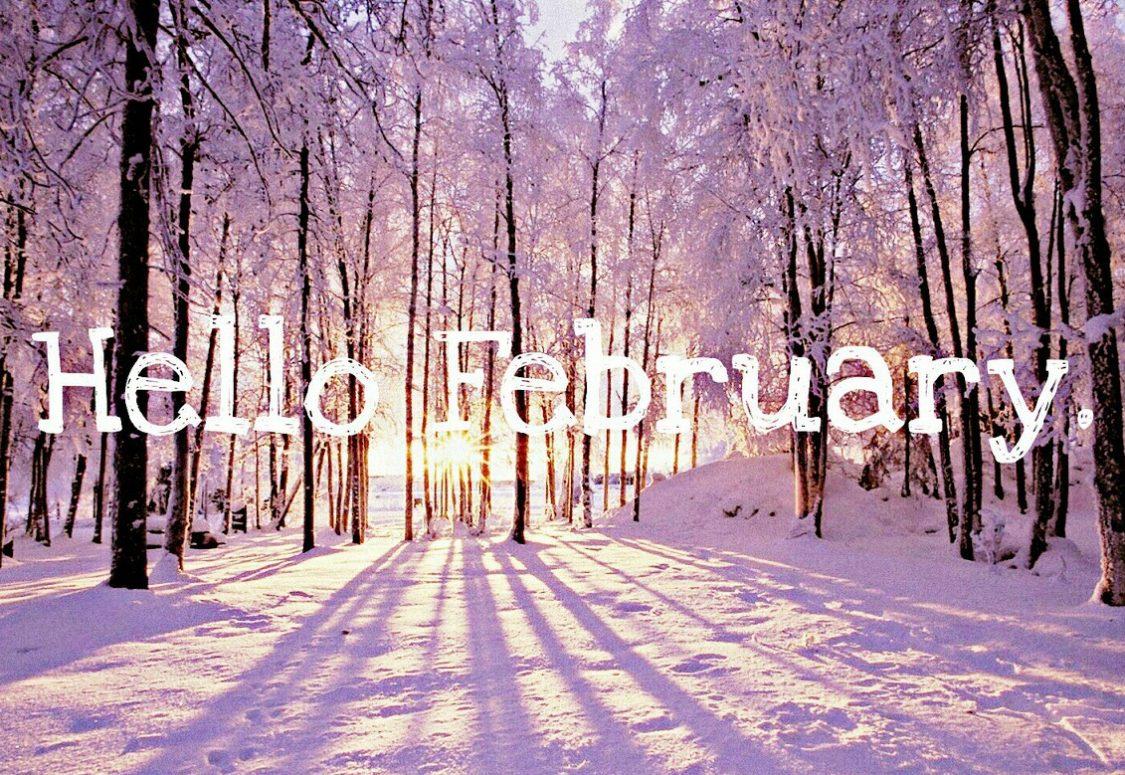 HELLO FEBRUARY 2